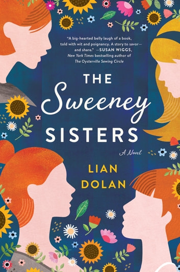 The Sweeney Sisters - A Novel ebook by Lian Dolan