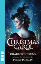 Christmas Carol: A Fairy Tale (NHB Modern Plays) ebook by Charles Dickens, Piers Torday