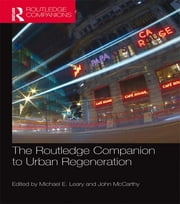 The Routledge Companion to Urban Regeneration ebook by Michael E. Leary,John McCarthy