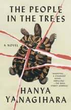 The People in the Trees ebook by Hanya Yanagihara