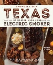 SMOKE+IT+LIKE+A+TEXAS+PIT+MASTER+WITH+YOUR+ELECTRIC+SMOKER