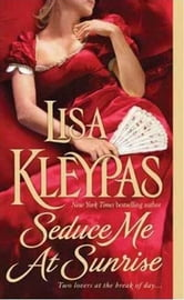 Seduce Me At Sunrise ebook by Lisa Kleypas