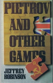 Pietrov And Other Games ebook by Jeffrey Robinson