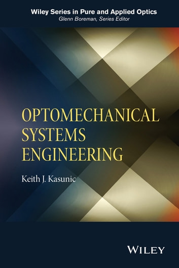 Optomechanical systems engineering ebook by keith j kasunic optomechanical systems engineering ebook by keith j kasunic fandeluxe Choice Image
