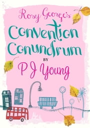 Rosy George's Convention Conundrum ebook by P.J. Young
