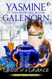 Ghost of a Chance - Chintz 'n China, #1 ebook by Yasmine Galenorn