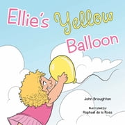 Ellie's Yellow Balloon ebook by John Broughton