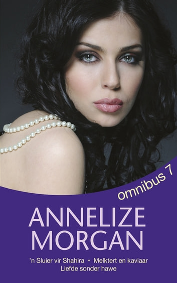 Annelize Morgan Omnibus 7 ebook by Annelize Morgan
