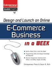 Design and Launch an E-Commerce Business in a Week ebook by Jason R. Rich