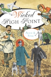Wicked High Point ebook by Alice E. Sink