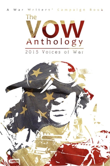 The VOW Anthology: 2015 Voices of War ebook by Melissa Comeau,Chris Furry,Jason Miller,Marissa Mitchell,Nathan Sessler,Dustin Winebrenner