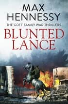 Blunted Lance ebook by Max Hennessy