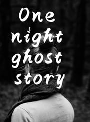 One night ghost story ebook by Angela Meneses