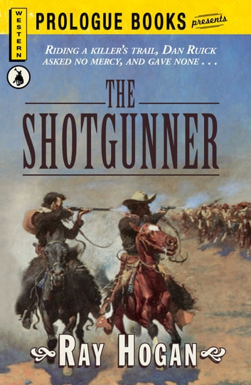 The Shotgunner ebook by Ray Hogan