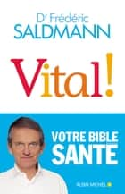 Vital ! eBook by Frédéric Saldmann