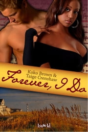 Forever I Do ebook by Koko Brown,Taige Crenshaw