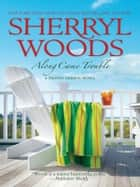 Along Came Trouble ebook by Sherryl Woods