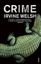 Crime ebook by Irvine Welsh
