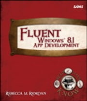 Fluent Windows 8.1 App Development ebook by Rebecca M. Riordan