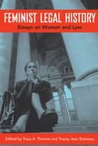 Feminist Legal History ebook by Tracy A. Thomas,Tracey Jean Boisseau