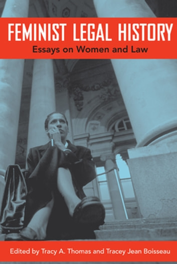 Feminist Legal History - Essays on Women and Law ebook by