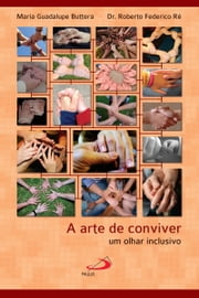 A arte de conviver - Um olhar inclusivo ebook by Kobo.Web.Store.Products.Fields.ContributorFieldViewModel