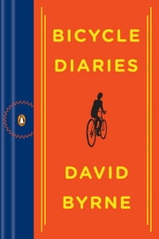 Bicycle Diaries ebook by David Byrne