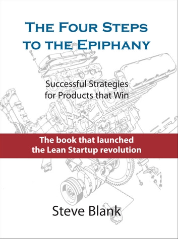The Four Steps To The Epiphany Ebook By Steve Blank 9780989200523
