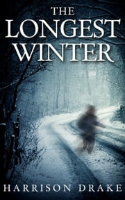 The Longest Winter (Detective Lincoln Munroe, Book 4) ebook by Harrison Drake