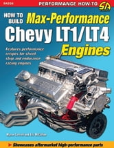 How to Build Max-Performance Chevy LT1/LT4 Engines ebook by Myron Cottrell,Eric McClellan