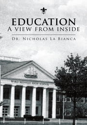 Education - A view from inside ebook by Dr. Nicholas La Bianca