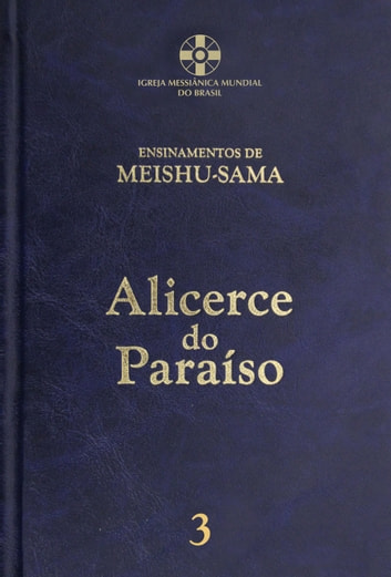 Alicerce do Paraíso - vol. 3 eBook by Meishu-Sama