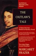 The Outlaw's Tale ebook by Margaret Frazer