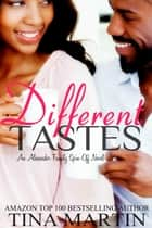 Different Tastes ebook by Tina Martin
