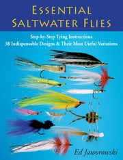 Essential Saltwater Flies ebook by Ed Jaworowski