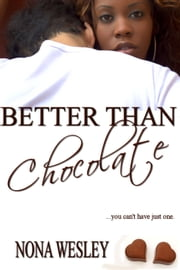 Better Than Chocolate ebook by Nona Wesley