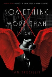 Something More Than Night ebook by Ian Tregillis