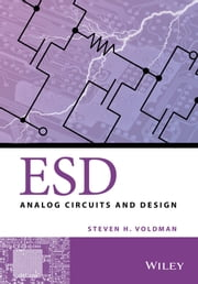 ESD - Analog Circuits and Design ebook by Steven H. Voldman