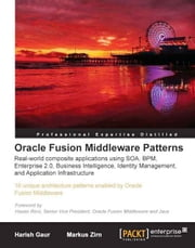 Oracle Fusion Middleware Patterns ebook by Harish Gaur, Markus Zirn, Srikant Subramaniam