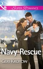 Navy Rescue (Mills & Boon Superromance) (Whidbey Island, Book 3) ebook by Geri Krotow