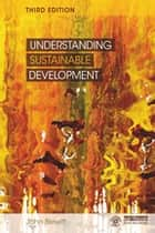 Understanding Sustainable Development ebook by John Blewitt