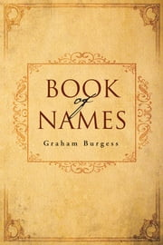 Book Of Names ebook by Graham Burgess