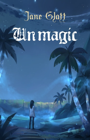 Unmagic ebook by Jane Glatt