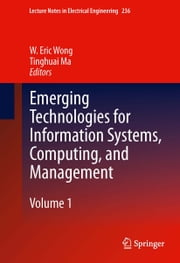 Emerging Technologies for Information Systems, Computing, and Management ebook by W.  Eric Wong, Tinghuai Ma