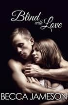 Blind with Love ebook by