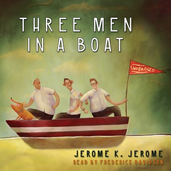 Three Men in a Boat audiobook by Jerome K. Jerome