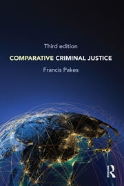 Comparative Criminal Justice ebook by Francis Pakes