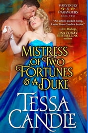 Mistress of Two Fortunes and a Duke ebook by Tessa Candle
