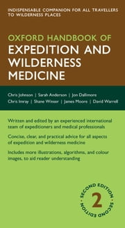 Oxford Handbook of Expedition and Wilderness Medicine ebook by Chris Johnson,Sarah R. Anderson,Jon Dallimore,David Warrell,Chris Imray,James Moore,Shane Winser