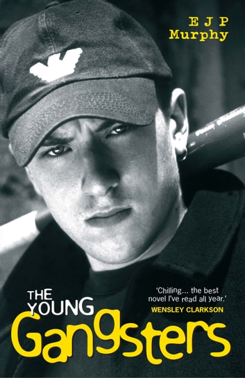 The Young Gangsters ebook by E.J.P Murphy